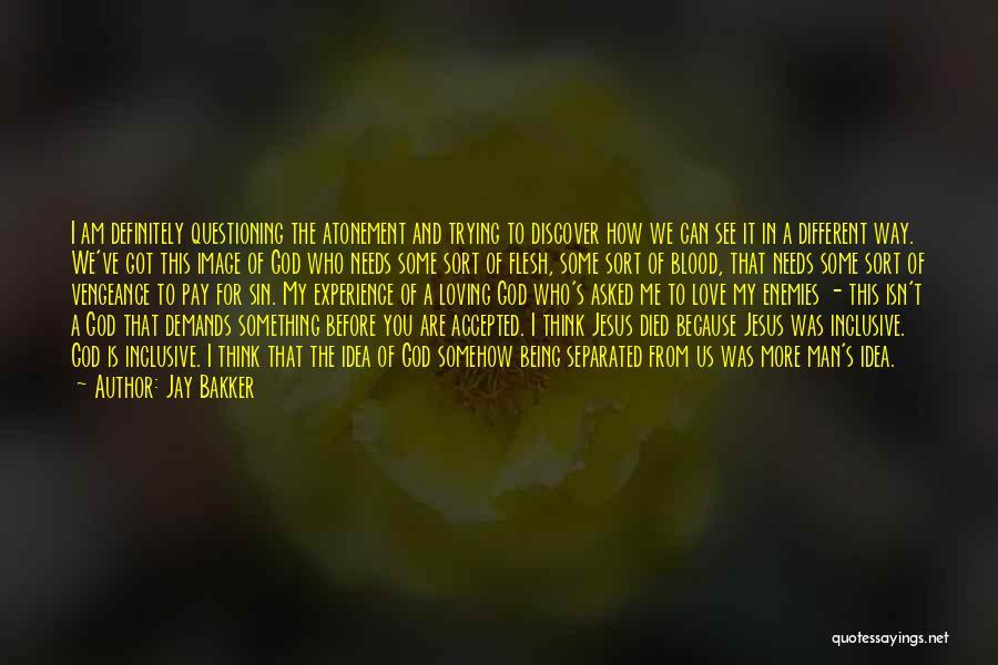Loving Jesus Quotes By Jay Bakker