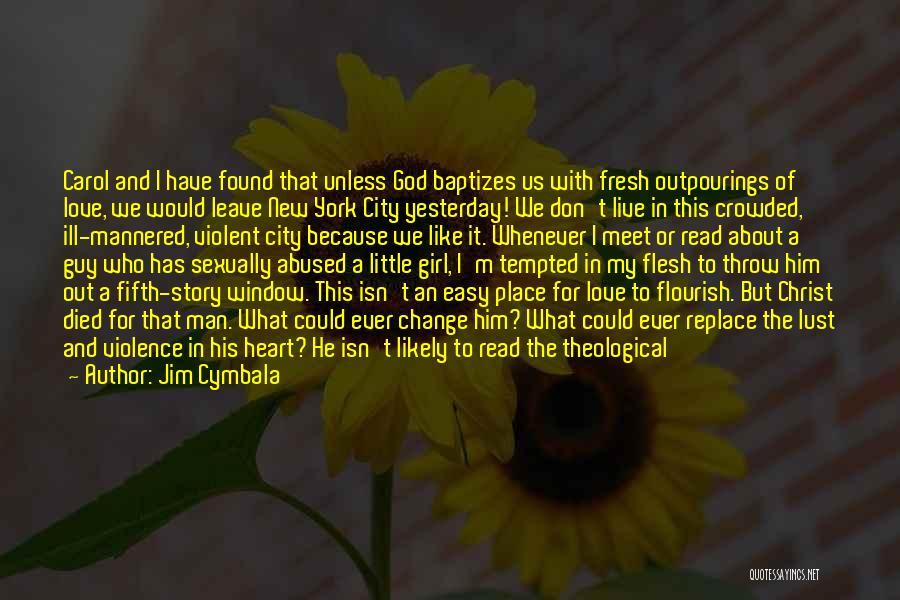 Loving Jesus Quotes By Jim Cymbala
