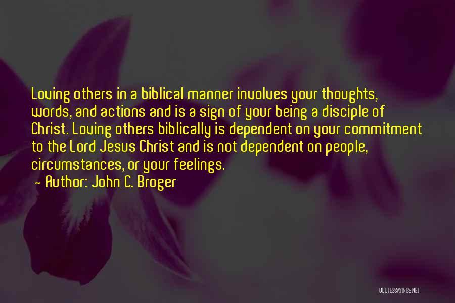 Loving Jesus Quotes By John C. Broger