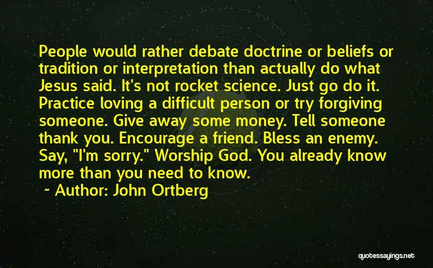 Loving Jesus Quotes By John Ortberg