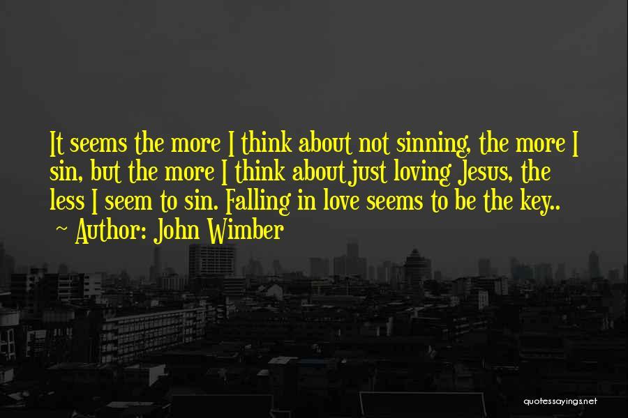 Loving Jesus Quotes By John Wimber