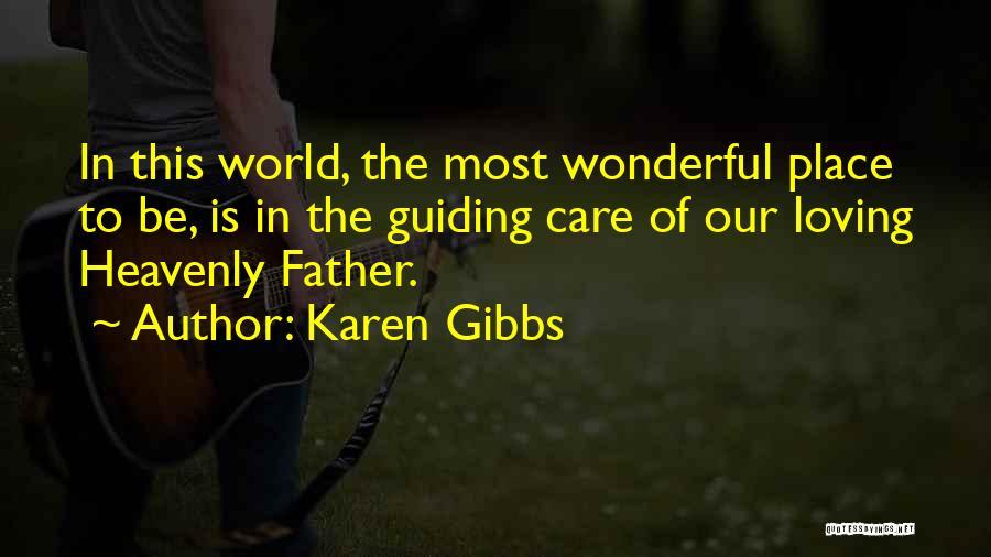 Loving Jesus Quotes By Karen Gibbs