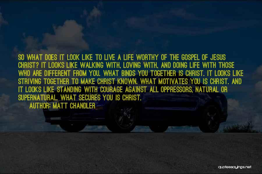 Loving Jesus Quotes By Matt Chandler