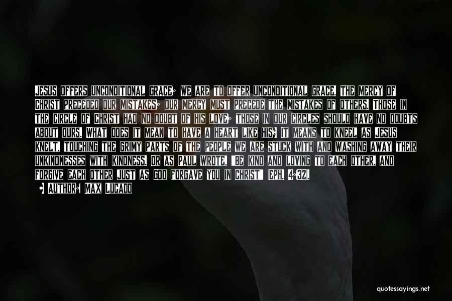 Loving Jesus Quotes By Max Lucado