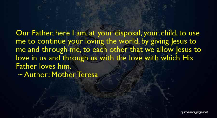Loving Jesus Quotes By Mother Teresa