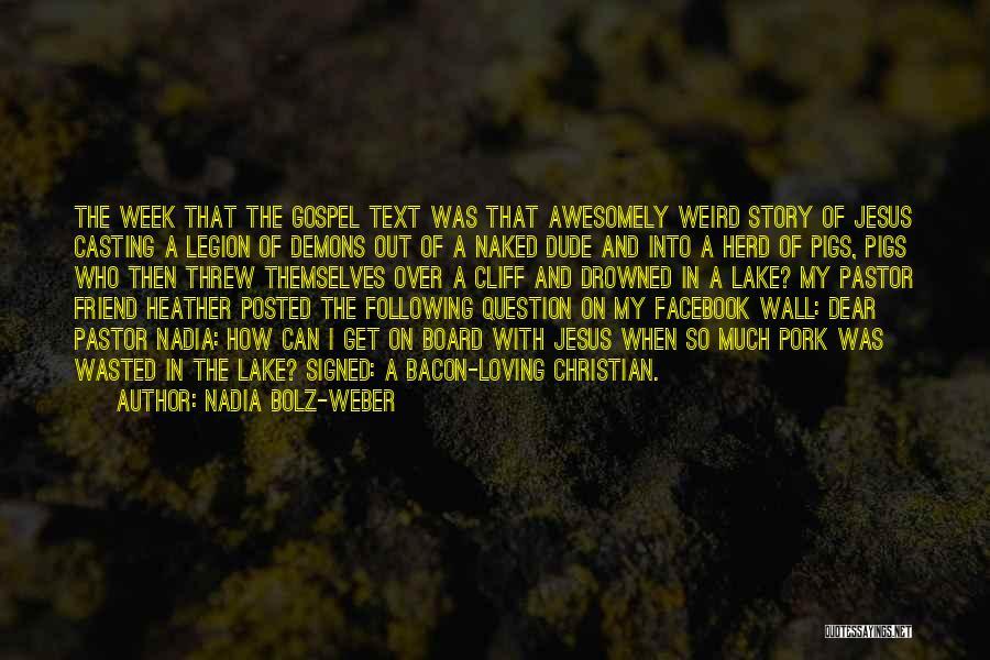 Loving Jesus Quotes By Nadia Bolz-Weber