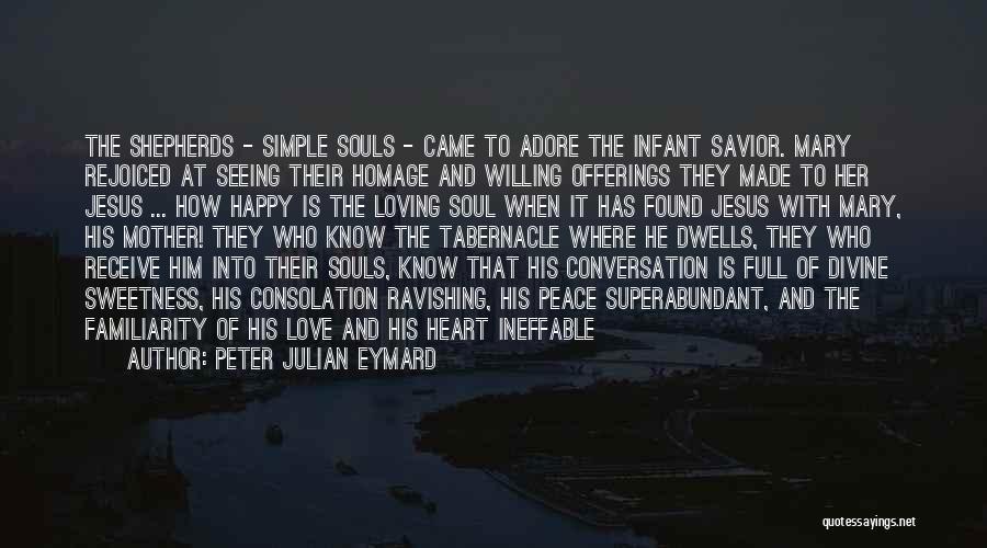 Loving Jesus Quotes By Peter Julian Eymard