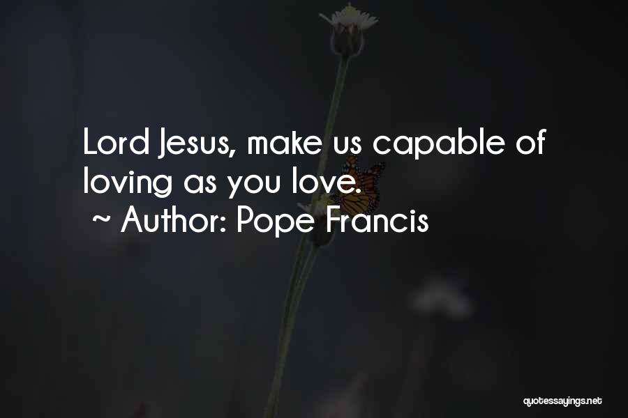 Loving Jesus Quotes By Pope Francis
