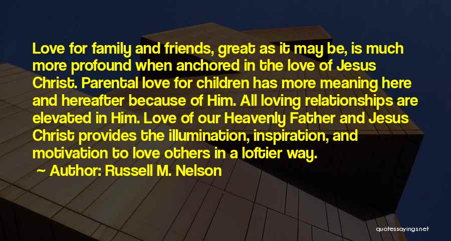 Loving Jesus Quotes By Russell M. Nelson