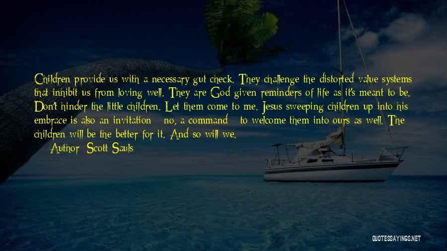 Loving Jesus Quotes By Scott Sauls