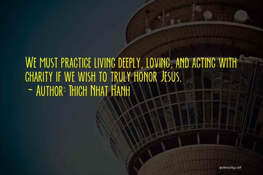 Loving Jesus Quotes By Thich Nhat Hanh