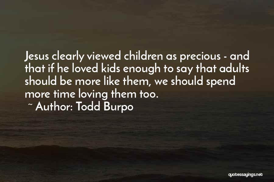 Loving Jesus Quotes By Todd Burpo