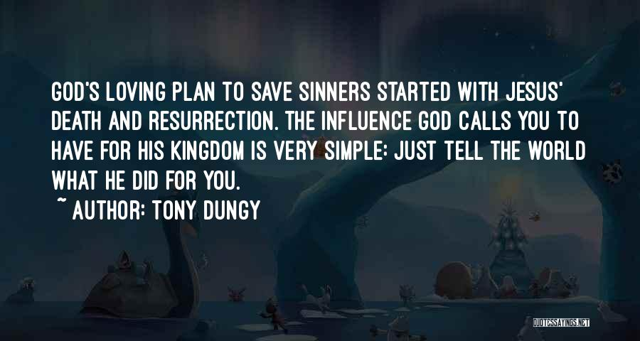 Loving Jesus Quotes By Tony Dungy