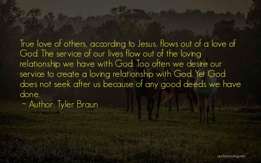 Loving Jesus Quotes By Tyler Braun