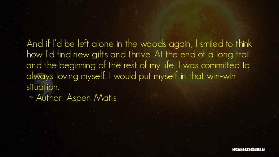 Loving Life Again Quotes By Aspen Matis