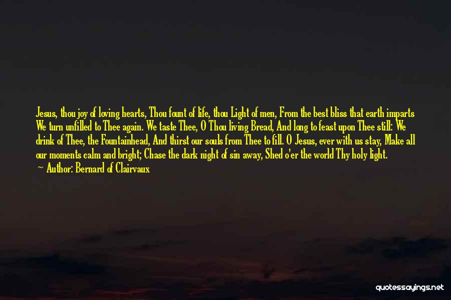 Loving Life Again Quotes By Bernard Of Clairvaux