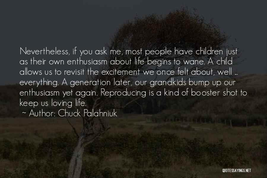 Loving Life Again Quotes By Chuck Palahniuk