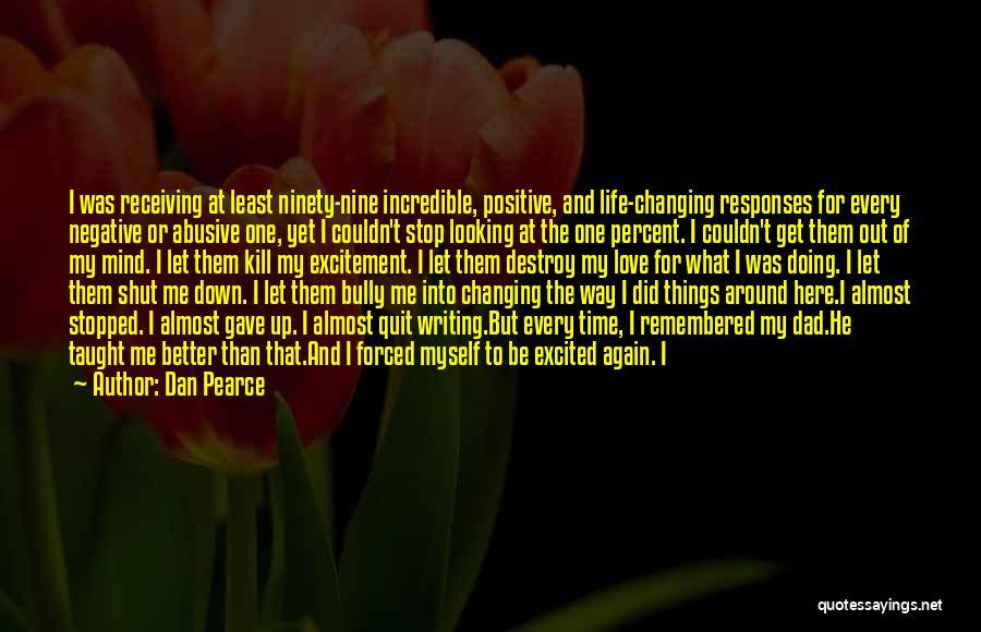 Loving Life Again Quotes By Dan Pearce