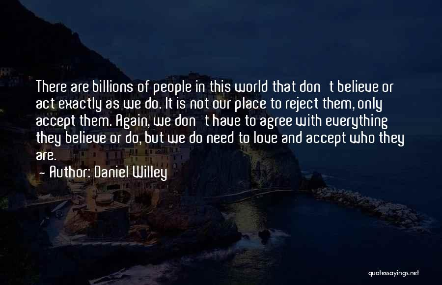 Loving Life Again Quotes By Daniel Willey
