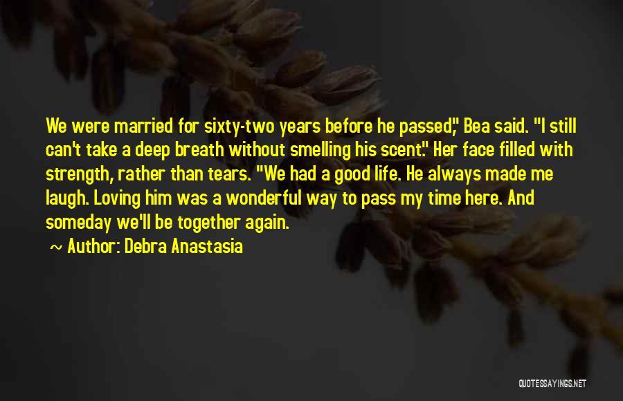 Loving Life Again Quotes By Debra Anastasia