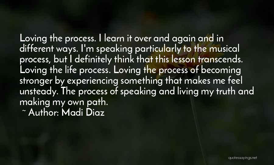 Loving Life Again Quotes By Madi Diaz