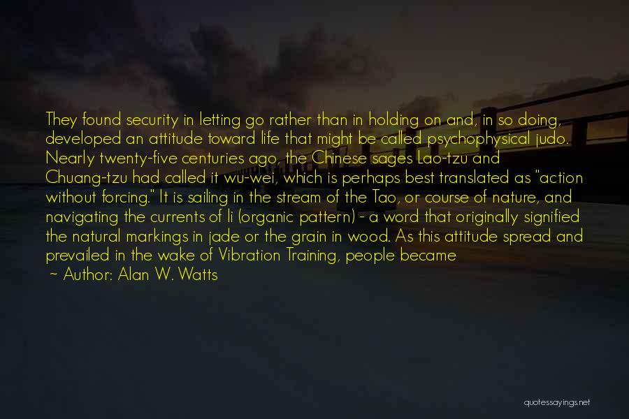Loving Life As It Is Quotes By Alan W. Watts