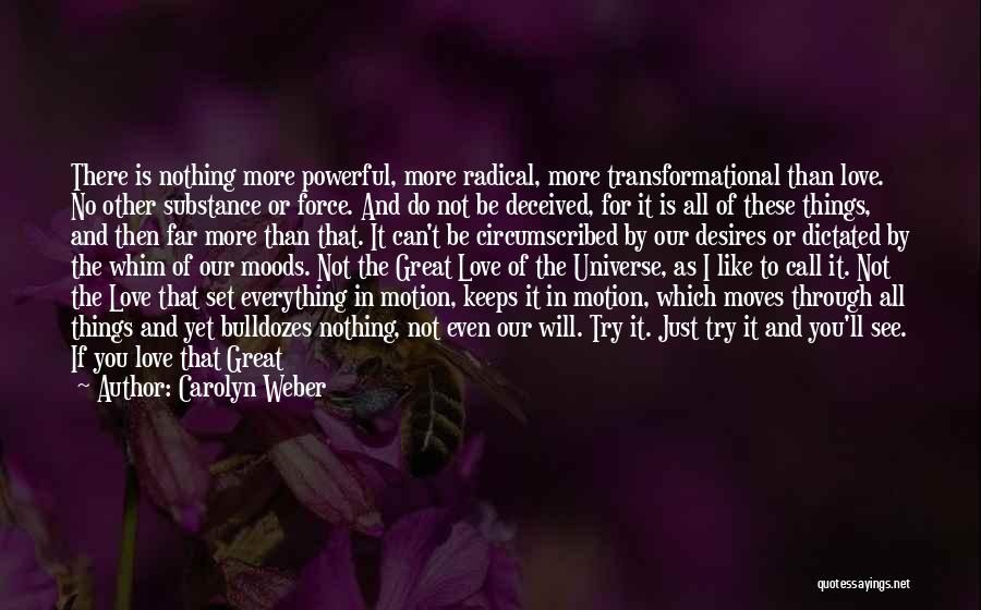 Loving Life As It Is Quotes By Carolyn Weber