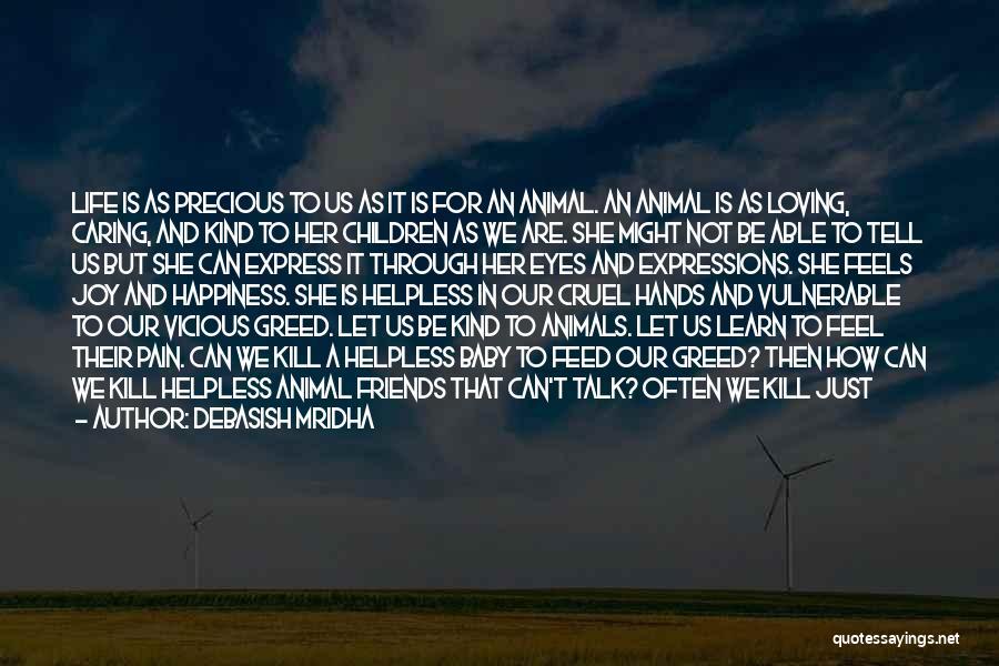 Loving Life As It Is Quotes By Debasish Mridha