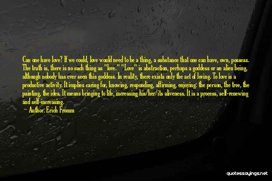 Loving Life As It Is Quotes By Erich Fromm