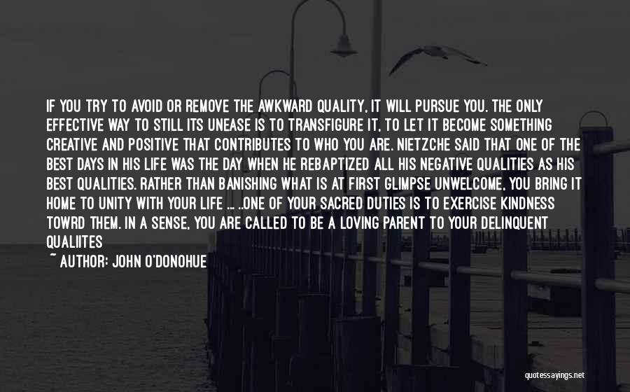 Loving Life As It Is Quotes By John O'Donohue