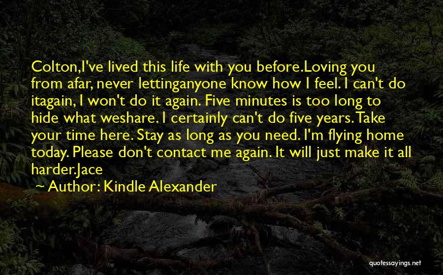 Loving Life As It Is Quotes By Kindle Alexander
