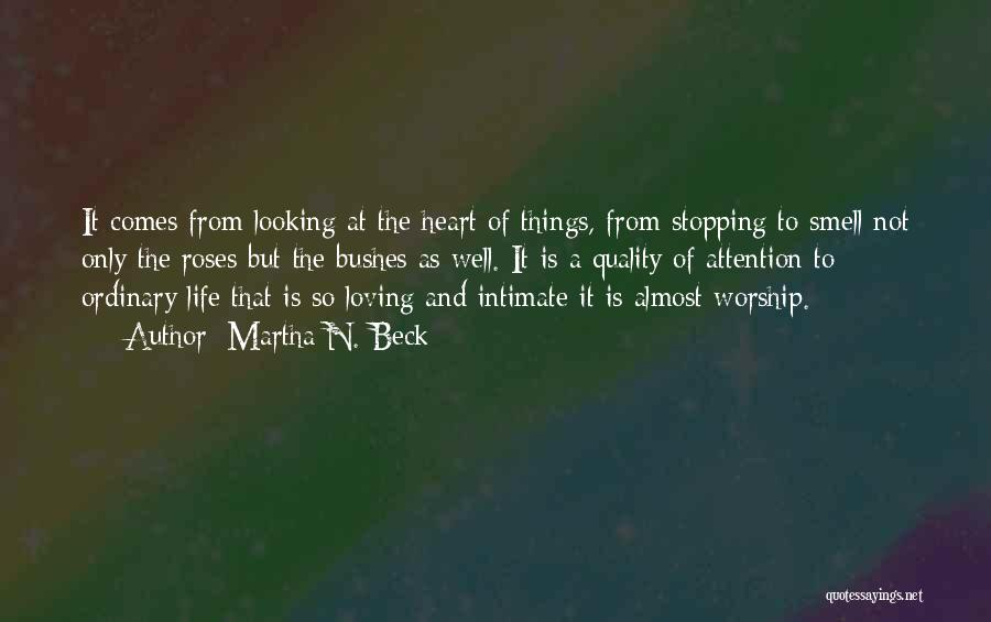Loving Life As It Is Quotes By Martha N. Beck