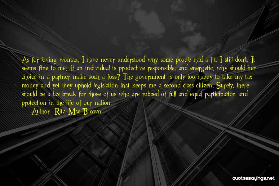Loving Life As It Is Quotes By Rita Mae Brown