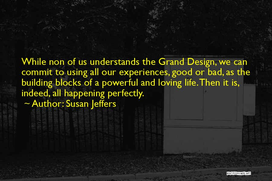 Loving Life As It Is Quotes By Susan Jeffers