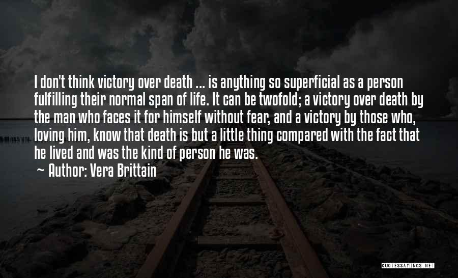 Loving Life As It Is Quotes By Vera Brittain
