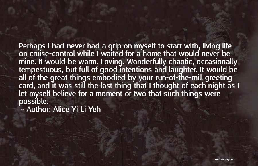 Loving Life At The Moment Quotes By Alice Yi-Li Yeh