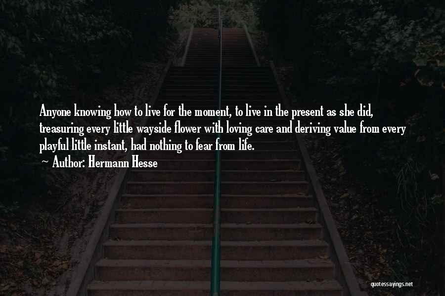 Loving Life At The Moment Quotes By Hermann Hesse