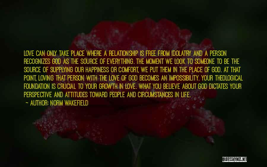 Loving Life At The Moment Quotes By Norm Wakefield