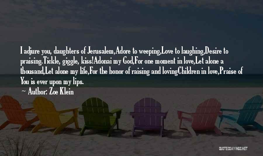 Loving Life At The Moment Quotes By Zoe Klein