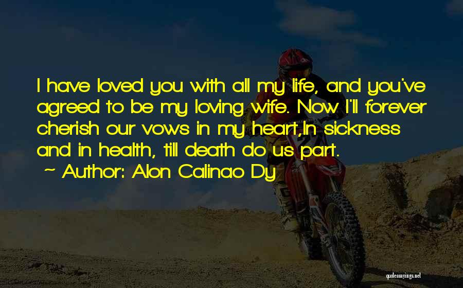 Loving Life Now Quotes By Alon Calinao Dy
