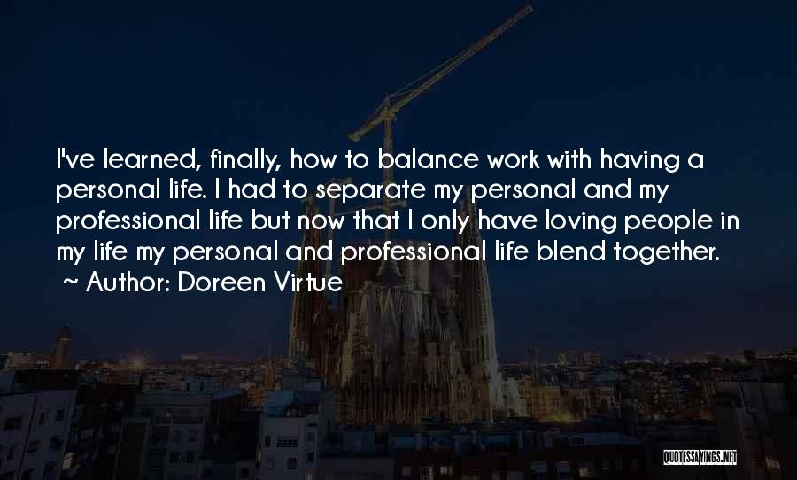 Loving Life Now Quotes By Doreen Virtue