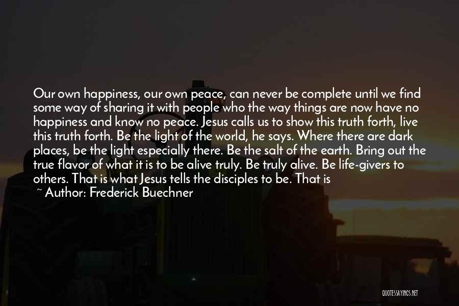 Loving Life Now Quotes By Frederick Buechner