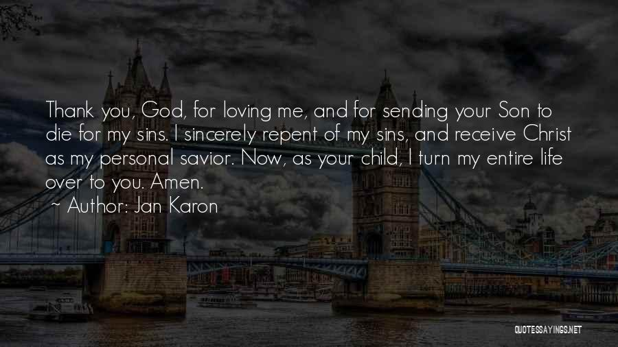 Loving Life Now Quotes By Jan Karon
