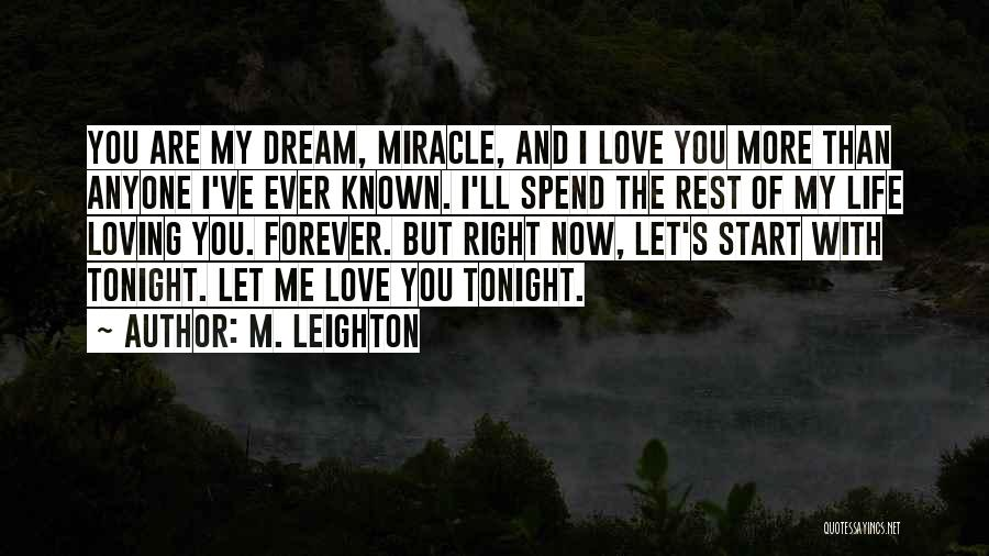 Loving Life Now Quotes By M. Leighton