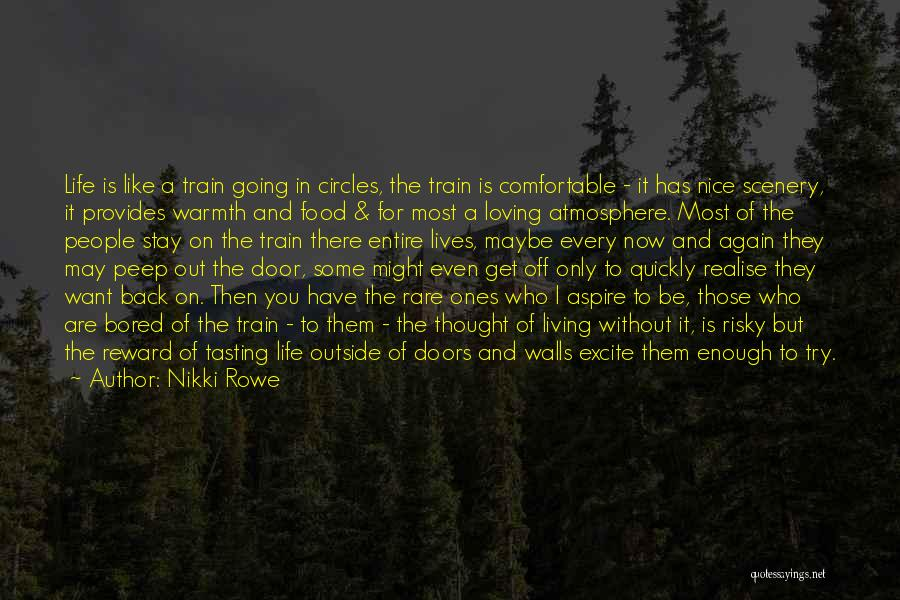 Loving Life Now Quotes By Nikki Rowe