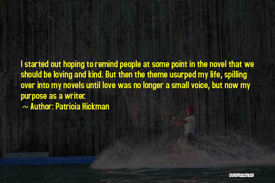 Loving Life Now Quotes By Patricia Hickman