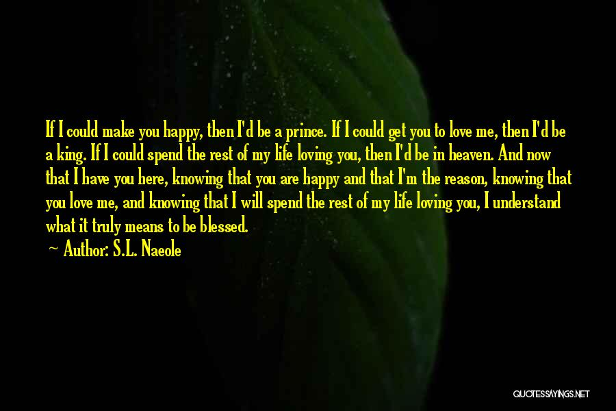 Loving Life Now Quotes By S.L. Naeole