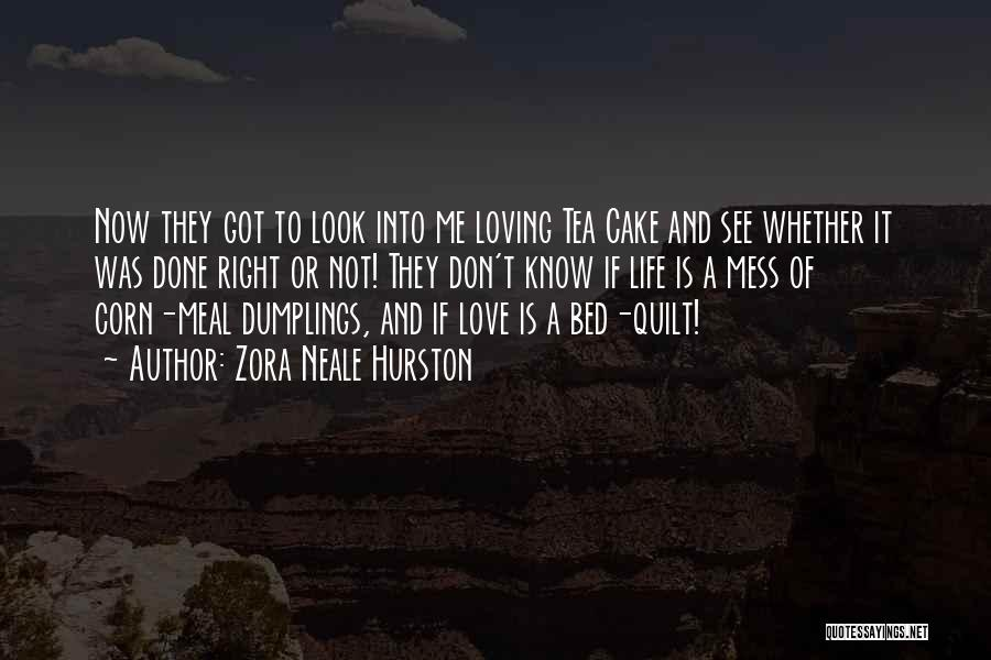 Loving Life Now Quotes By Zora Neale Hurston
