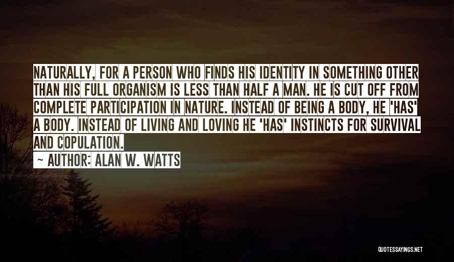 Loving Nature Quotes By Alan W. Watts