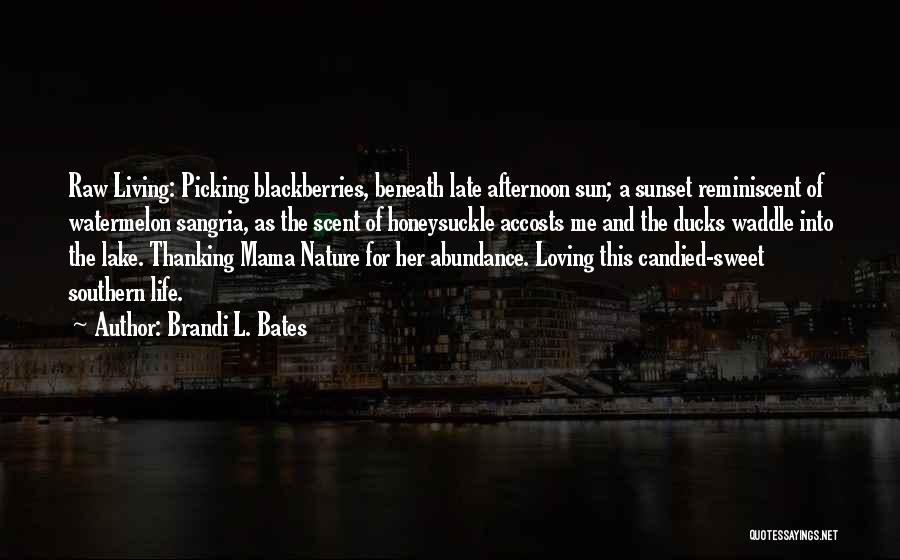 Loving Nature Quotes By Brandi L. Bates
